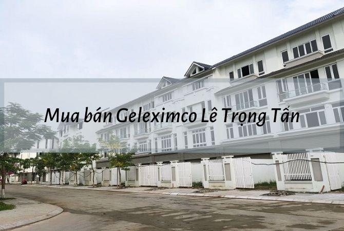 Thủ tục mua bán KĐTGeleximco Lê Trọng Tấn