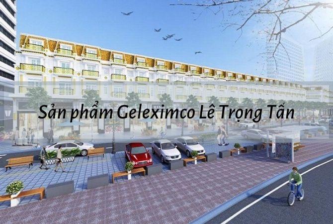 Hệ thống sản phẩm nhà ở của khu đô thị Geleximco Lê Trọng Tấn